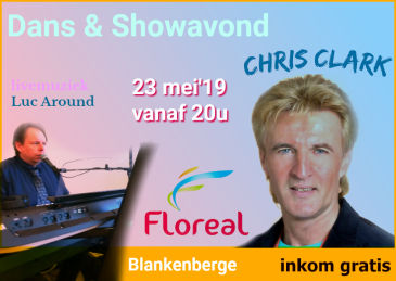 Showavond met Chris Clark & Dans met livemuziek Luc Around in Blankenberge